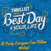 Thrillist Proves 'Best Day of Your Life' Does Exist